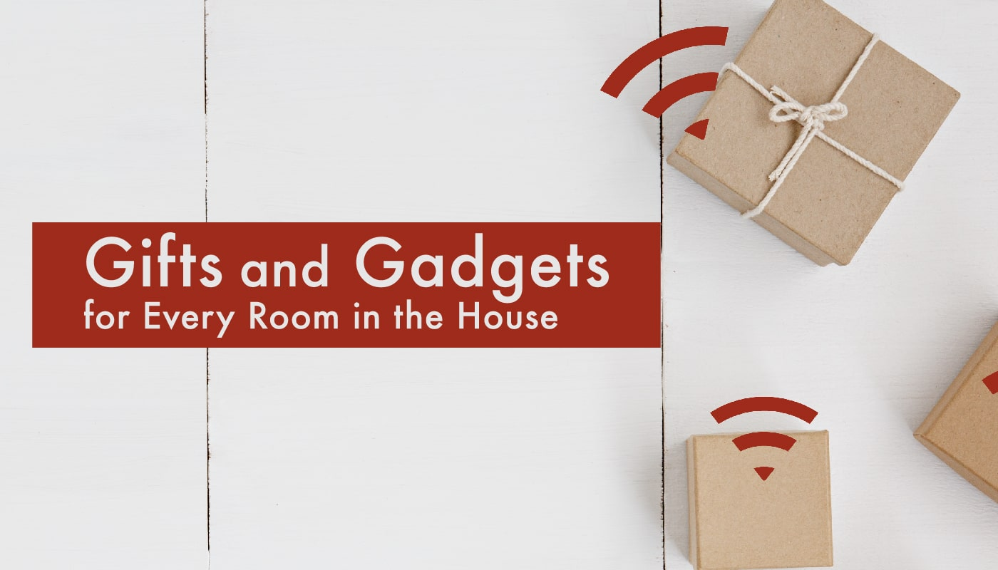 Gifts and Gadgets for Every Room in the…